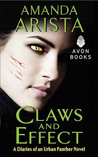 Claws and Effect: A Diaries of an Urban Panther Novel: Arista, Amanda