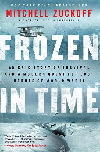 9780062133403: Frozen in Time: An Epic Story of Survival and a Modern Quest for Lost Heroes of World War II (P.S.)