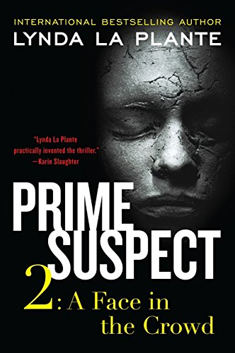 9780062134394: Prime Suspect 2: A Face in the Crowd (Prime Suspect Series)