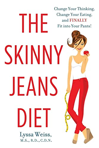 9780062135605: The Skinny Jeans Diet: Change Your Thinking, Change Your Eating, and Finally Fit into Your Pants!