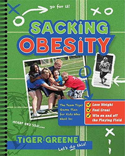 9780062135759: Sacking Obesity: The Team Tiger Game Plan for Kids Who Want to Lose Weight, Feel Great, and Win on and off the Playing Field