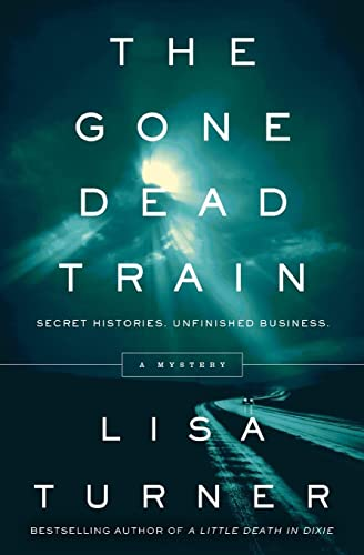 The Gone Dead Train: A Mystery: Turner, Lisa