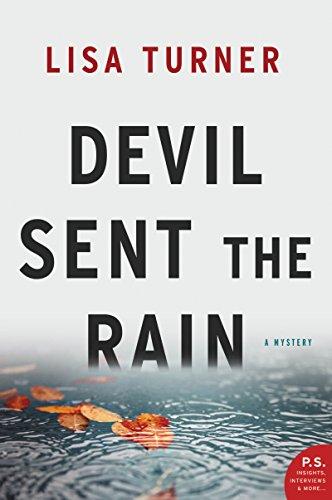 Devil Sent the Rain: A Mystery: Turner, Lisa