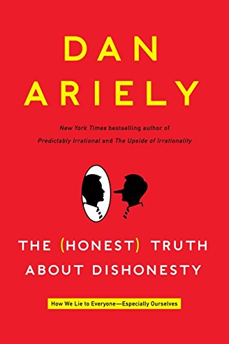 9780062183590: The Honest Truth About Dishonesty: How We Lie to Everyone-especially Ourselves