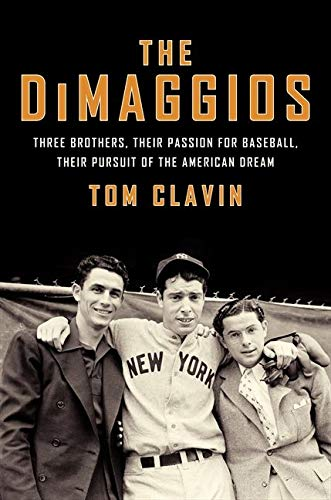 9780062183774: The Dimaggios: Three Brothers, Their Passion for Baseball, Their Pursuit of the American Dream