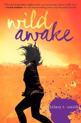 Wild Awake: Smith, Hilary T.