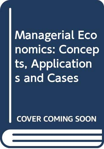 9780062185983: Managerial Economics: Concepts, Applications and Cases