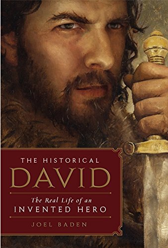 9780062188311: The Historical David: The Life of an Invented Hero and Israel's Messianic King