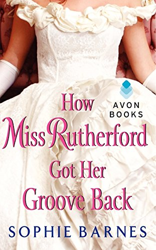 How Miss Rutherford Got Her Groove Back: Barnes, Sophie