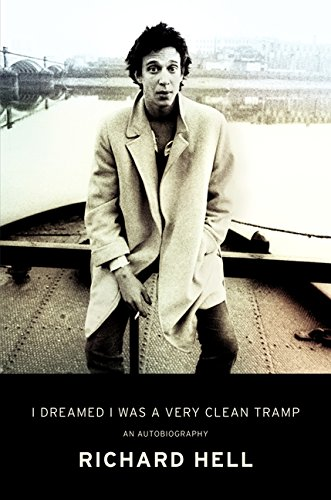 I DREAMED I WAS A VERY CLEAN TRAMP (Hardcover 1st. - Signed by Richard Hell)