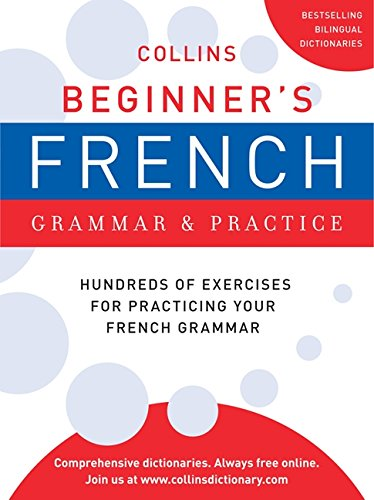 9780062191755: Collins Beginner's French Grammar and Practice (Collins Language)