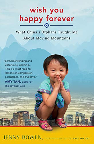 9780062192028: Wish You Happy Forever: What China's Orphans Taught Me About Moving Mountains