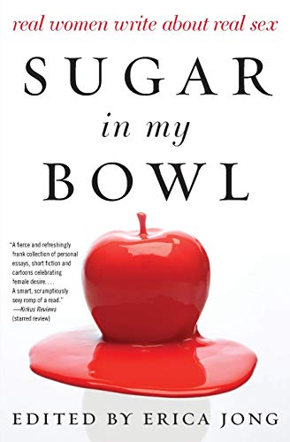 9780062193223: Sugar in My Bowl: Real Women Write About Real Sex