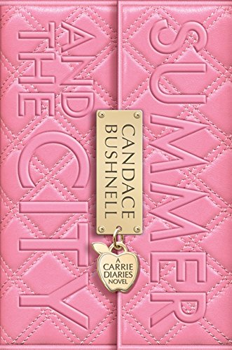 9780062193681: The Carrie Diaries 02. Summer and the City (A Carrie Diaries Novel)