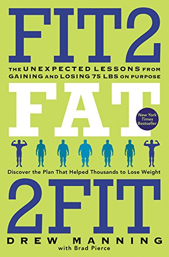 9780062194206: Fit2Fat2Fit: The Unexpected Lessons from Gaining and Losing 75 lbs on Purpose