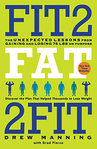 9780062194213: Fit2Fat2Fit: The Unexpected Lessons from Gaining and Losing 75 lbs on Purpose