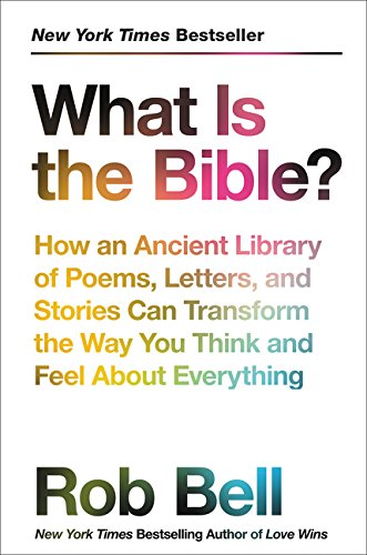 9780062194268: What Is the Bible?: How an Ancient Library of Poems, Letters, and Stories Can Transform the Way You Think and Feel About Everything