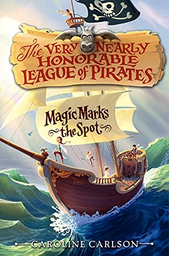 9780062194343: Magic Marks the Spot (Very Nearly Honorable League of Pirates)