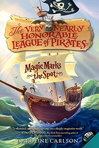 Magic Marks the Spot (Very Nearly Honorable League of Pirates): Carlson, Caroline