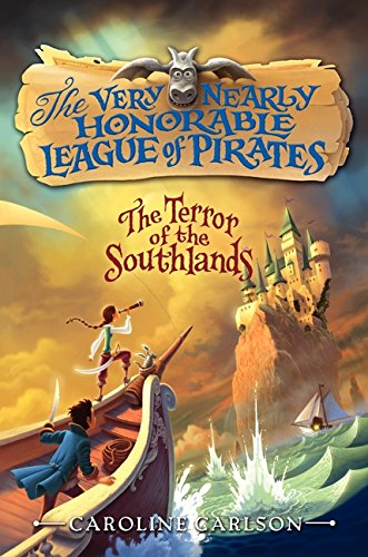 9780062194367: The Terror of the Southlands (Very Nearly Honorable League of Pirates)