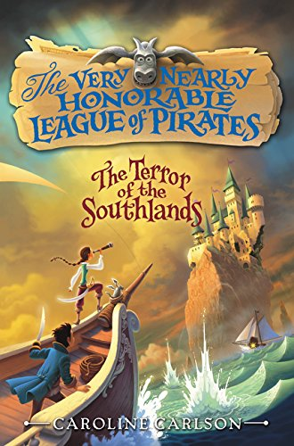 9780062194374: The Terror of the Southlands (Very Nearly Honorable League of Pirates)