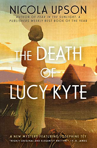 9780062195456: The Death of Lucy Kyte: A New Mystery Featuring Josephine Tey (Josephine Tey Mysteries)