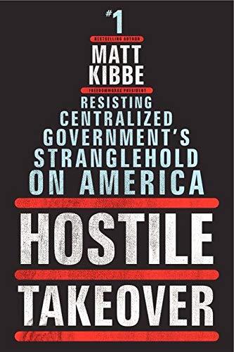 9780062196019: Hostile Takeover: Resisting Centralized Government's Stranglehold on America