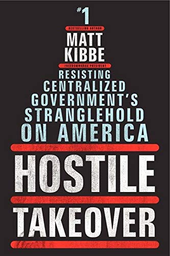 9780062196019: Hostile Takeover: Resisting Centralized Government's Stranglehold on America