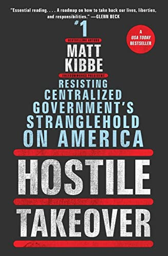 9780062196026: Hostile Takeover: Resisting Centralized Government's Stranglehold on America