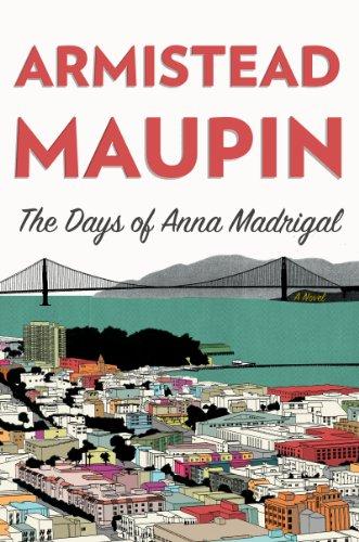 The Days of Anna Madrigal: A Novel: Maupin, Armistead