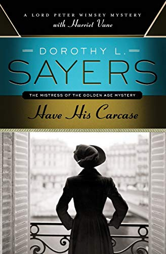 9780062196545: Have His Carcase (Lord Peter Wimsey)