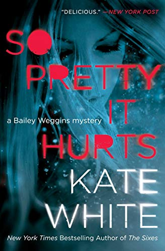 9780062196910: So Pretty It Hurts: A Bailey Weggins Mystery