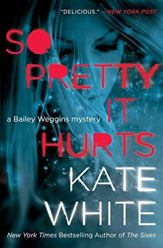 9780062196910: So Pretty It Hurts: A Bailey Weggins Mystery