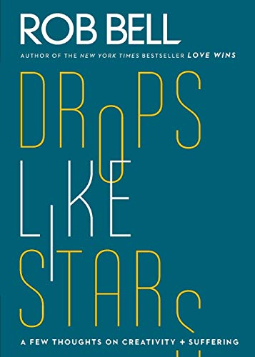 9780062197283: Drops Like Stars: A Few Thoughts on Creativity and Suffering