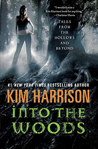 9780062197634: Into the Woods: Tales from the Hollows and Beyond (A Hollows Novella)