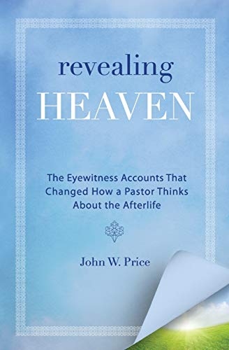 9780062197719: Revealing Heaven: : A Christian Case for Near-Death Experiences