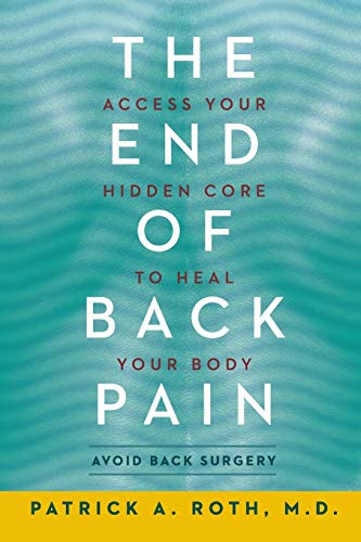 9780062197740: The End of Back Pain: Access Your Hidden Core to Heal Your Body