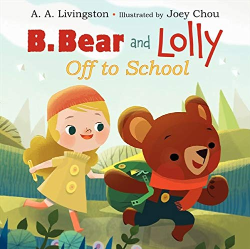 9780062197887: B. Bear and Lolly: Off to School