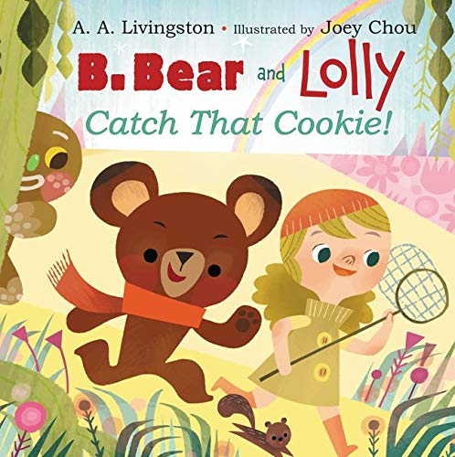 9780062197917: B. Bear and Lolly: Catch That Cookie!