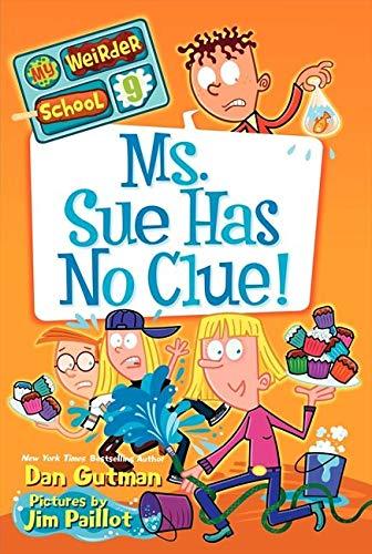 9780062198389: My Weirder School #9: Ms. Sue Has No Clue!