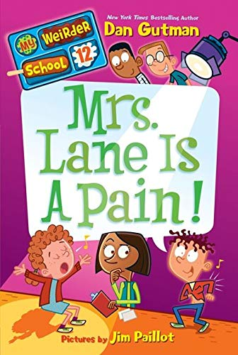 My Weirder School #12: Mrs. Lane Is a Pain!: Gutman, Dan