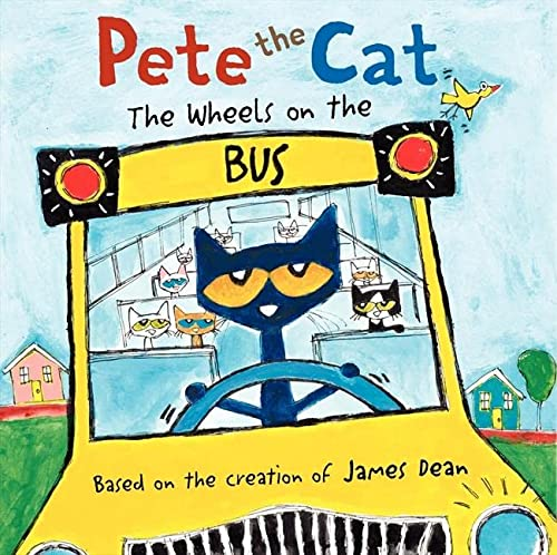Pete the Cat: The Wheels on the Bus (0062198718) by James Dean