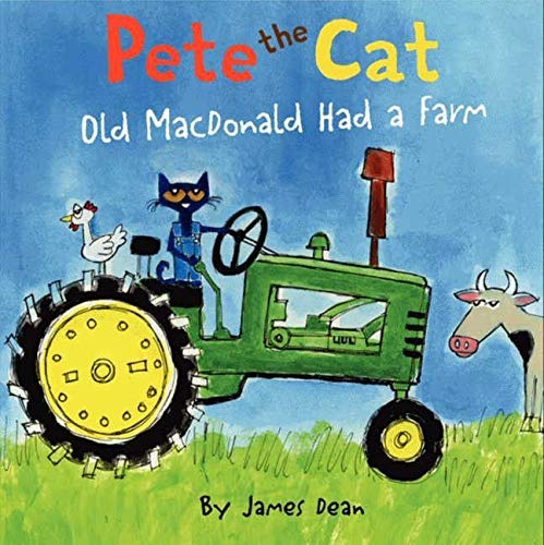 Pete the Cat: Old MacDonald Had a Farm (0062198734) by James Dean