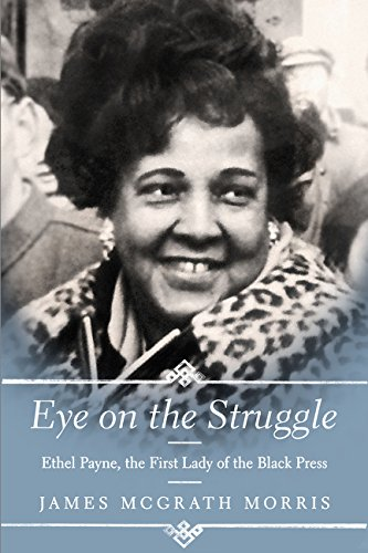Eye on the Struggle Ethel Payne, the First Lady of the Black Press