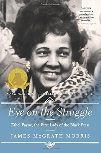 9780062198860: Eye on the Struggle: Ethel Payne, the First Lady of the Black Press