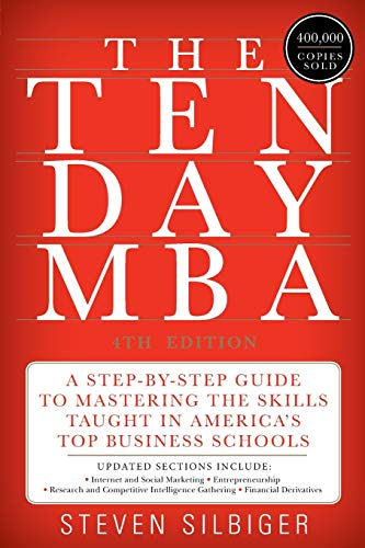 9780062199577: The Ten-Day MBA: A Step-By-Step Guide to Mastering the Skills Taught in America's Top Business Schools
