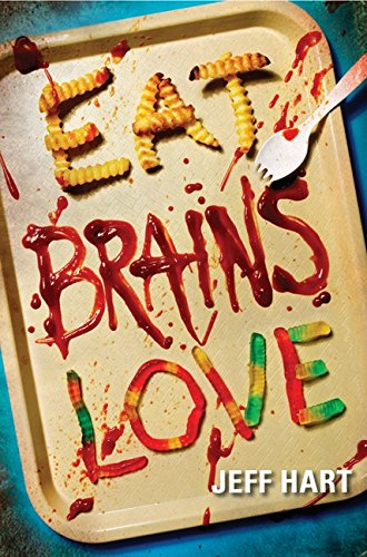 9780062200341: Eat, Brains, Love