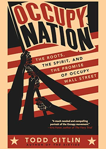 9780062200921: Occupy Nation: The Roots, the Spirit, and the Promise of Occupy Wall Street