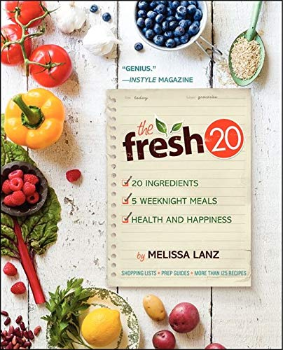 9780062200983: The Fresh 20: 20-Ingredient Meal Plans for Health and Happiness 5 Nights a Week