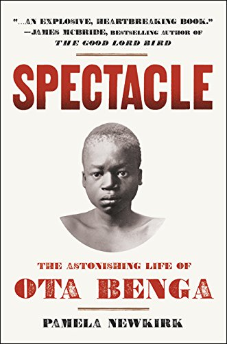 9780062201003: Spectacle: The Astonishing Life of Ota Benga